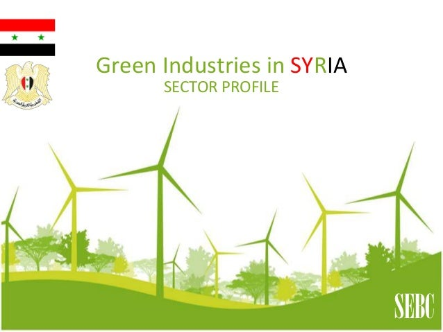 Green Industries in SYRIA SECTOR PROFILE SEBC