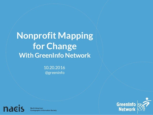 @greeninfo Nonprofit Mapping for Change With GreenInfo Network 10.20.2016
