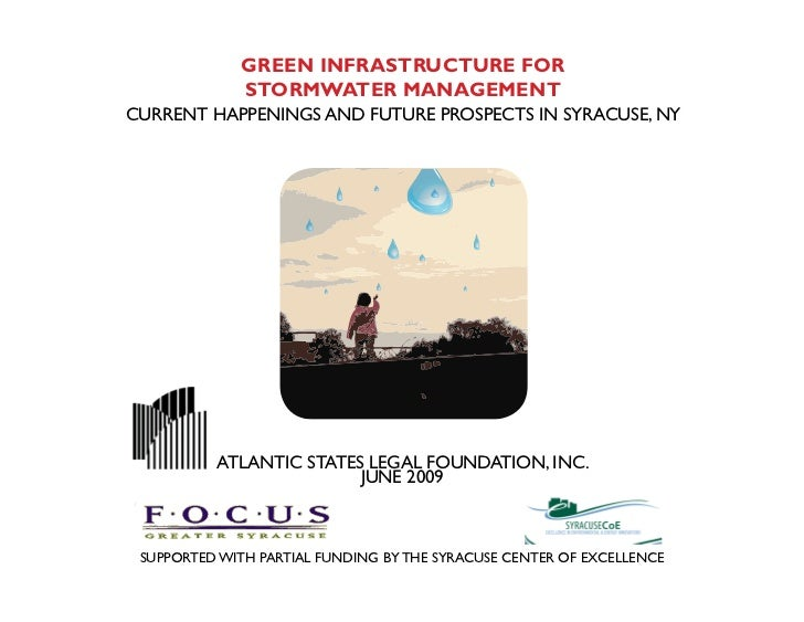 GREEN INFRASTRUCTURE FOR             STORMWATER MANAGEMENTCURRENT HAPPENINGS AND FUTURE PROSPECTS IN SYRACUSE, NY         ...