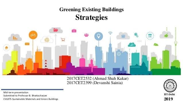 2017CET2532 (Ahmad Shah Kakar) IIT-Delhi 2019 Mid-term presentation Submitted to Professor B. Bhattacharjee CVL875-Sustain...