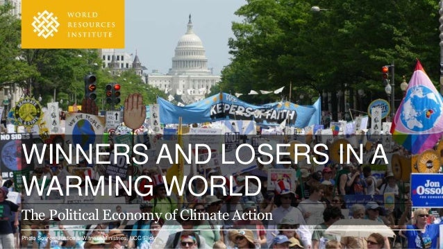 Photo Source: Justice & Witness Ministries, UCC/Flickr WINNERS AND LOSERS IN A WARMING WORLD The Political Economy of Clim...