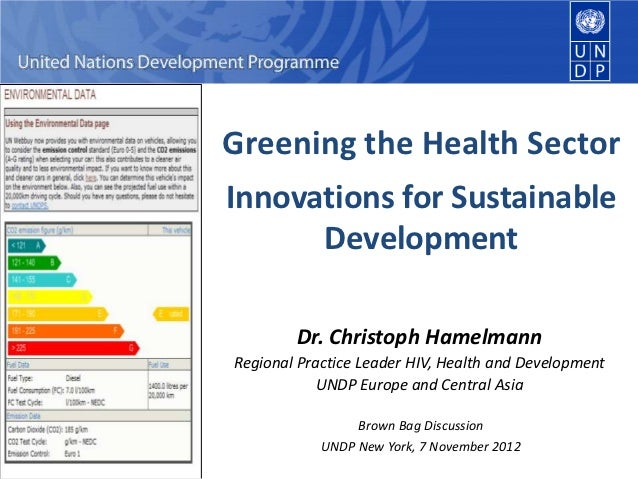 Greening the Health SectorInnovations for Sustainable      Development        Dr. Christoph HamelmannRegional Practice Lea...