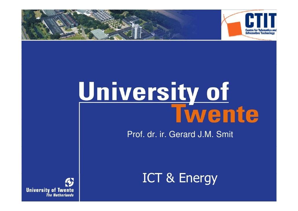 Prof. dr. ir. Gerard J.M. Smit         ICT & Energy                                  1