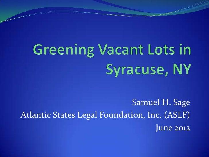 Samuel H. SageAtlantic States Legal Foundation, Inc. (ASLF)                                    June 2012
