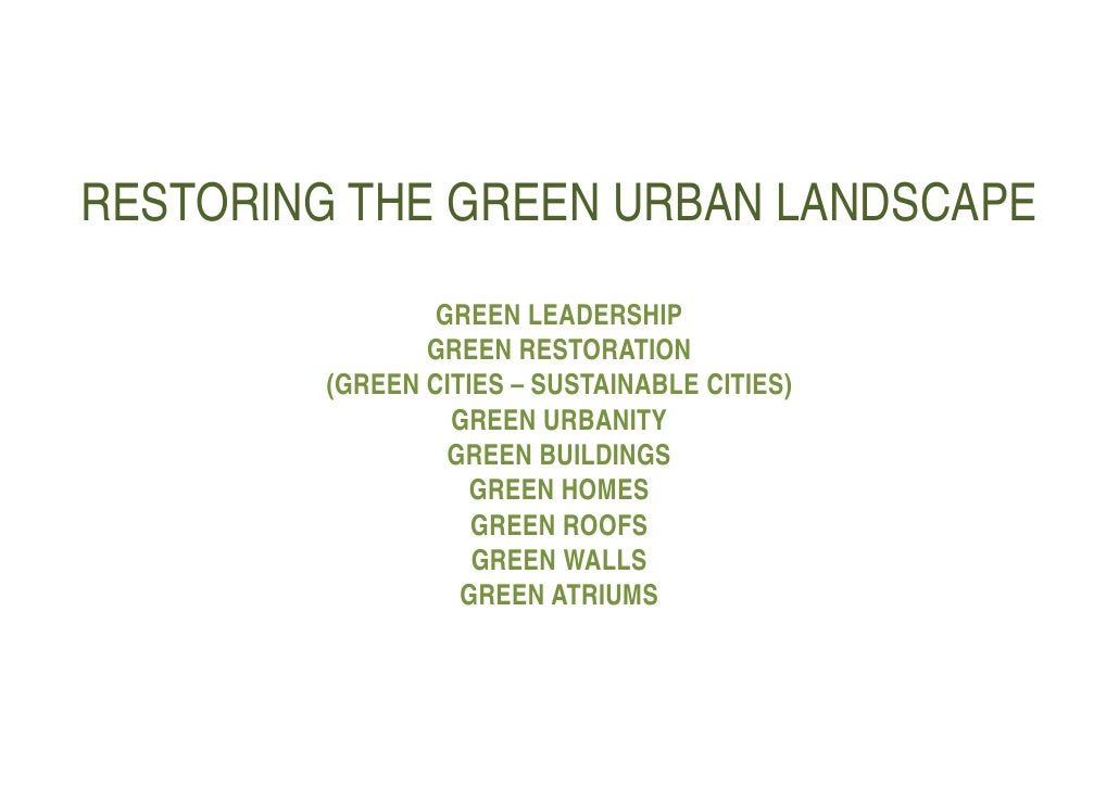 RESTORING THE GREEN URBAN LANDSCAPE                 GREEN LEADERSHIP                GREEN RESTORATION         (GREEN CITIE...