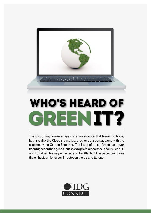Who's HEARD OF  GREEN IT? The Cloud may invoke images of effervescence that leaves no trace, but in reality the Cloud mean...