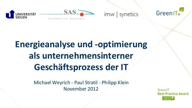 Energieanalyse und -optimierung   als unternehmensinterner    Geschäftsprozess der IT    Michael Weyrich - Paul Stratil - ...