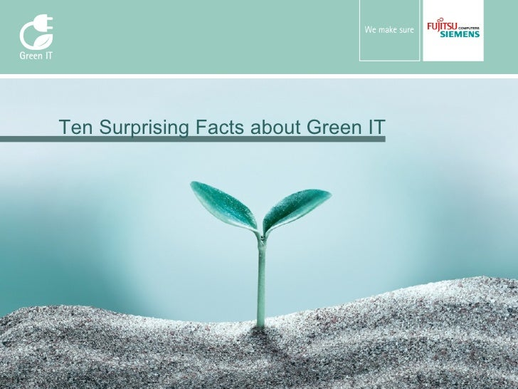 Ten Surprising Facts about Green IT