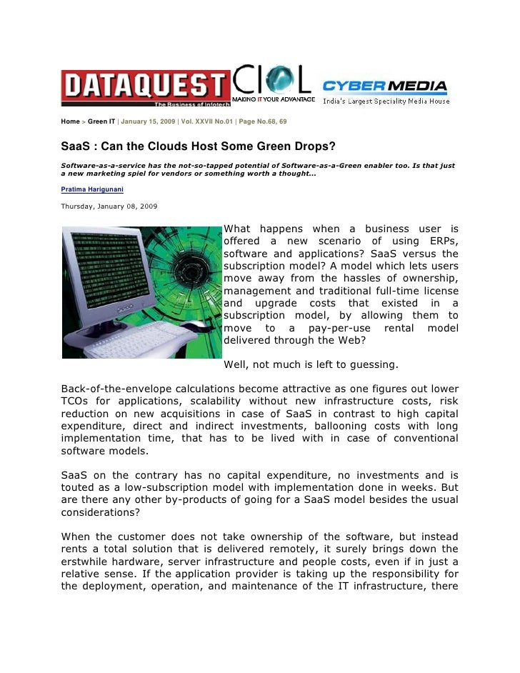 Home > Green IT | January 15, 2009 | Vol. XXVII No.01 | Page No.68, 69SaaS : Can the Clouds Host Some Green Drops?Software...