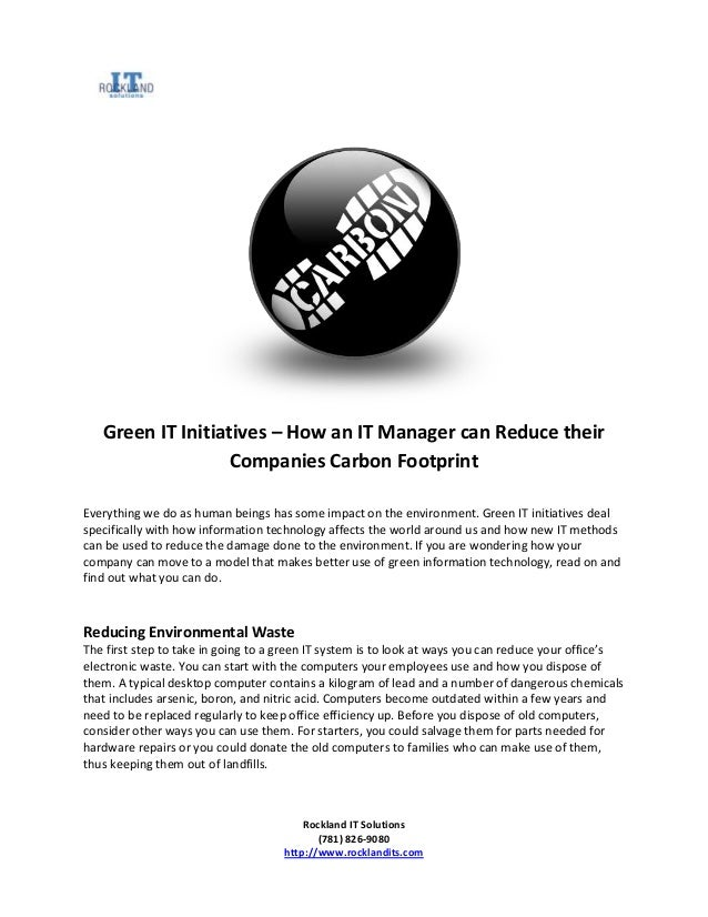 Rockland IT Solutions(781) 826-9080http://www.rocklandits.comGreen IT Initiatives – How an IT Manager can Reduce theirComp...