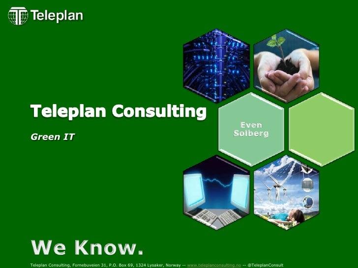 Teleplan Consulting, Fornebuveien 31, P.O. Box 69, 1324 Lysaker, Norway -- www.teleplanconsulting.no -- @TeleplanConsult<b...
