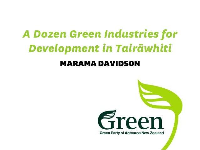 A Dozen Green Industries forDevelopment in TairāwhitiMARAMA DAVIDSON