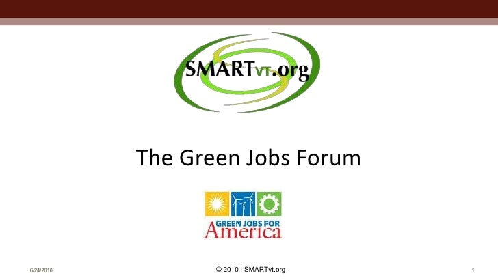 6/21/2010<br />1<br />The Green Jobs Forum<br />