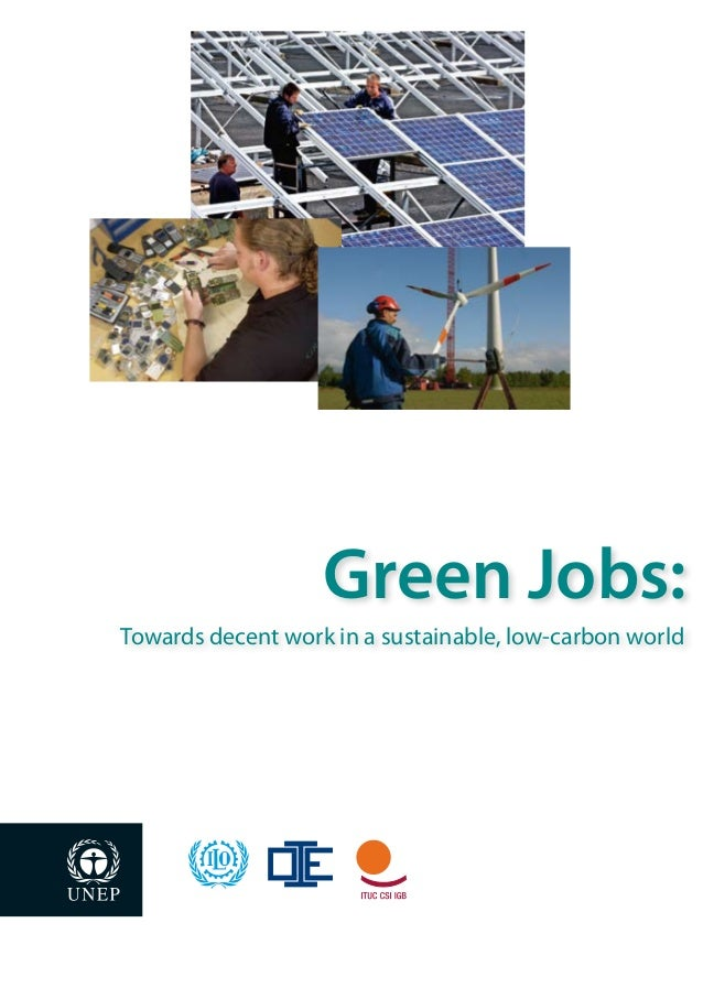 Green Jobs Towards Decent Work In A Sustainable Low Carbon World