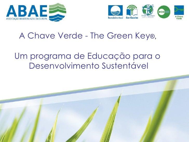 A Chave Verde - The Green Key®,Um programa de Educação para o  Desenvolvimento Sustentável
