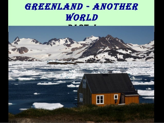 Greenland - another World Part I