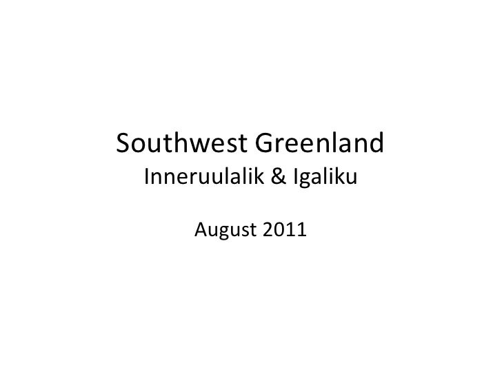 Southwest GreenlandInneruulalik & Igaliku<br />August 2011<br />