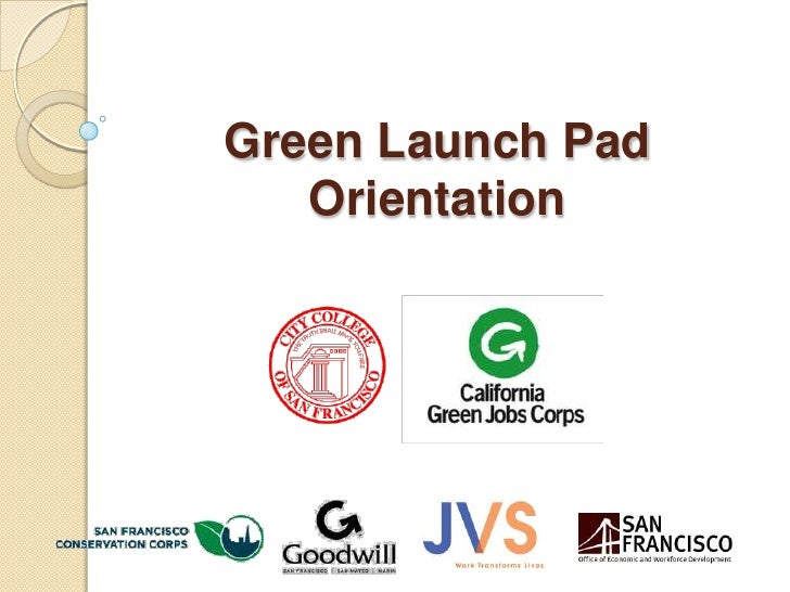 Green Launch Pad Orientation<br />