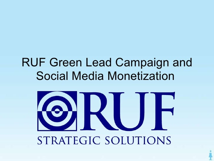 RUF Green Lead Campaign and Social Media Monetization