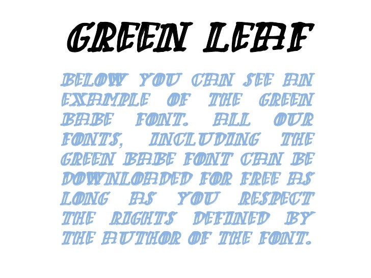 Green Leaf<br />Below you can see an example of the Green Babe font. All our fonts, including the Green Babe font can be d...