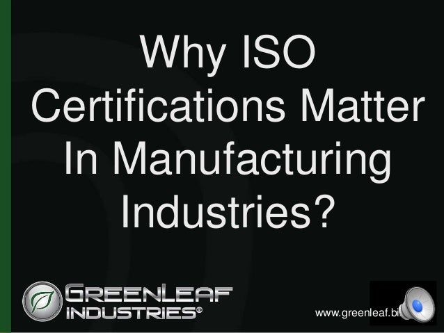 ISO Certifications- Why ISO Certifications Matter in Manufacturing In…