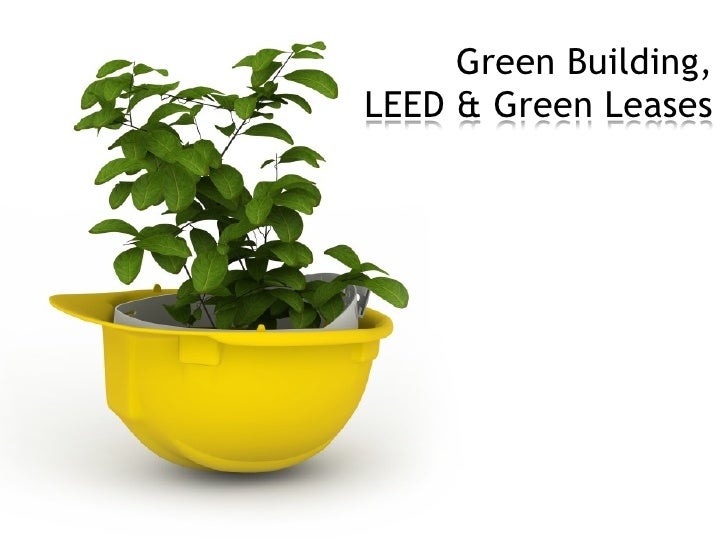 Green Building, LEED & Green Leases