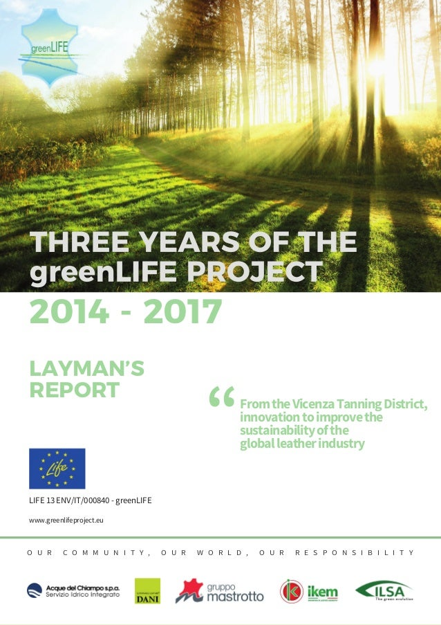 - www.greenlifeproject.eu 1 LIFE 13 ENV/IT/000840 - greenLIFE www.greenlifeproject.eu O U R C O M M U N I T Y , O U R W O ...