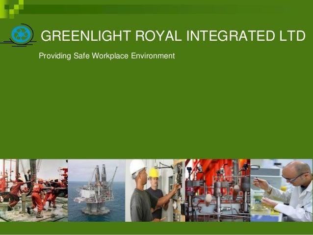 GREENLIGHT ROYAL INTEGRATED LTD Providing Safe Workplace Environment