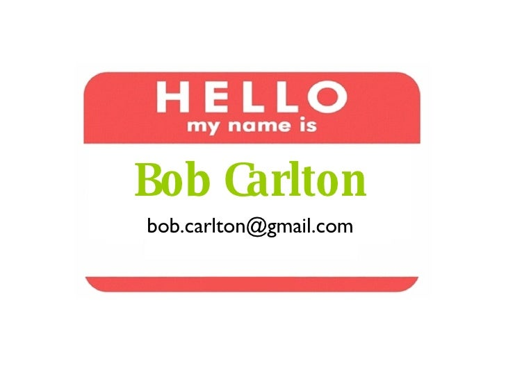 Bob Carlton [email_address]