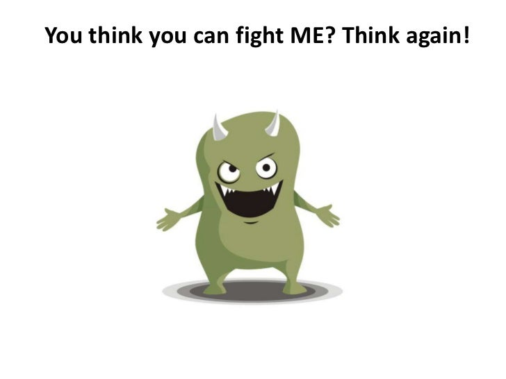 You think you can fight ME? Think again!<br />