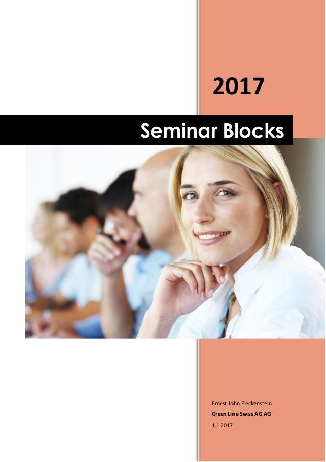 2017 Ernest John Fleckenstein Green Line Swiss AG AG 1.1.2017 Seminar Blocks