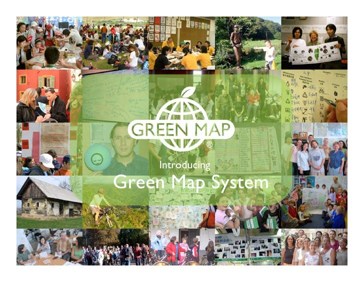 IntroducingThink Global, Map Local!    Green Map System