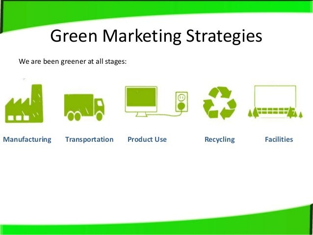 green marketing You don't have to own a green-themed business to benefit from making your marketing efforts more eco-friendly implementing g.