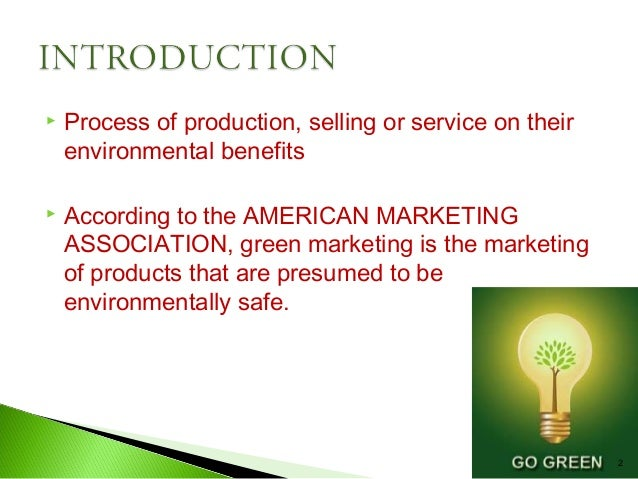 a description of green marketing also known as environmental marketing Marketing theories – pestel analysis  used by marketers to analyse and monitor the macro-environmental (external marketing  also known as socio.