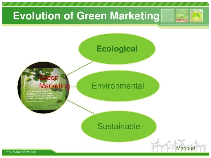 a study of the green marketing Green marketing, the act of touting a product or service's environmentally-friendly benefits, is a marketing strategy that more and more companies today are embracing, thanks to savvy consumers who are demanding more from the products and services they buy it does come with both advantages and disadvantages, however.
