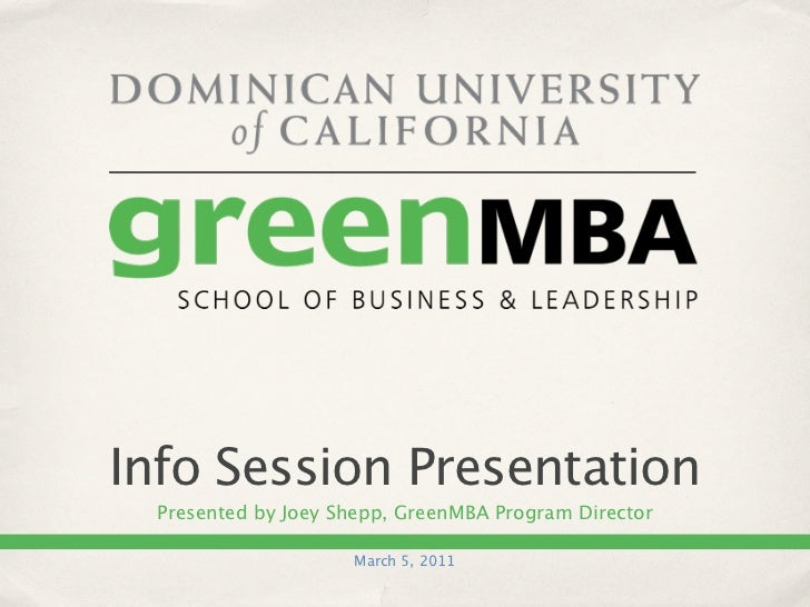 Info Session Presentation  Presented by Joey Shepp, GreenMBA Program Director                     March 5, 2011