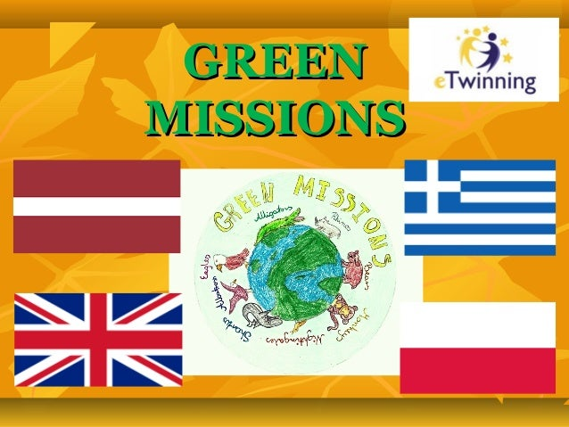 GREENGREEN MISSIONSMISSIONS