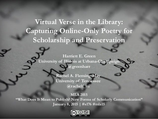 Virtual Verse in the Library: Capturing Online-Only Poetry for Scholarship and Preservation Rachel A. Fleming-May Universi...