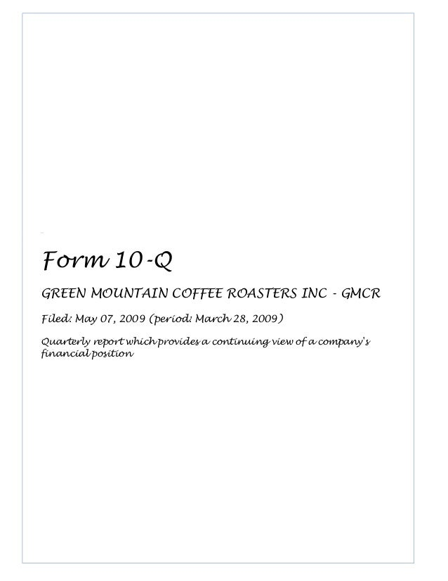 Form 10-Q GREEN MOUNTAIN COFFEE ROASTERS INC - GMCR Filed: May 07, 2009 (period: March 28, 2009) Quarterly report which pr...