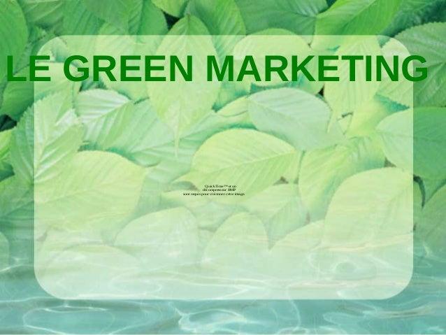 LE GREEN MARKETING                     QuickTime™ et un                   décompresseur BMP       sont requis pour visionn...
