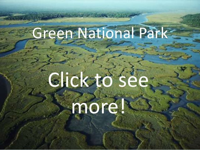 Green National Park  Click to see     more!