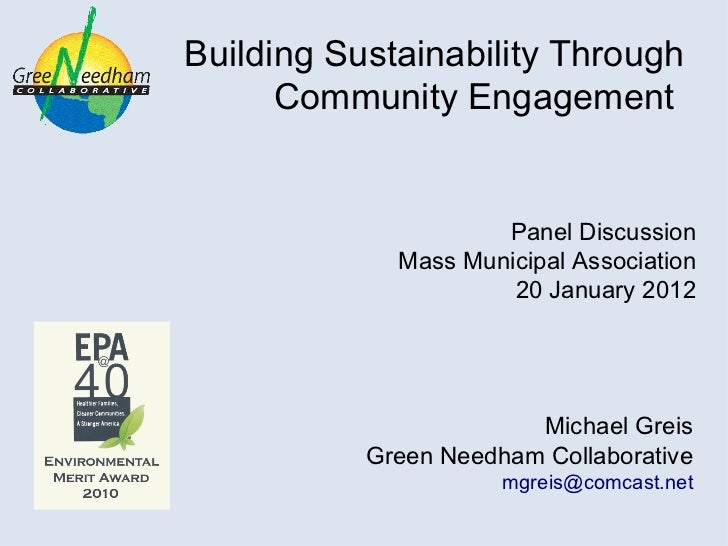 Building Sustainability Through Community Engagement  Panel Discussion Mass Municipal Association 20 January 2012 Michael ...