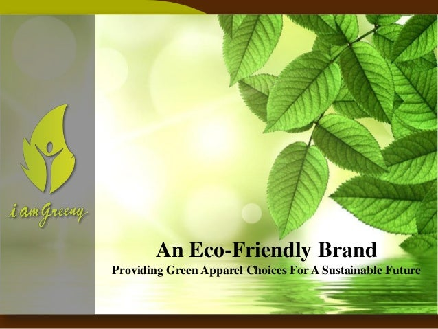 An Eco-Friendly Brand Providing Green Apparel Choices For A Sustainable Future