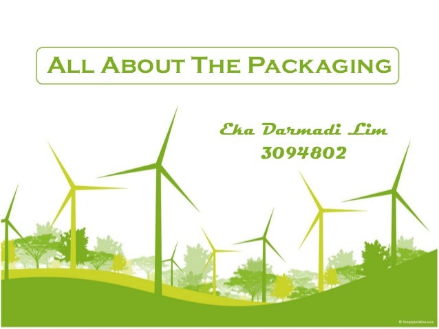 All About The Packaging Eka Darmadi Lim 3094802