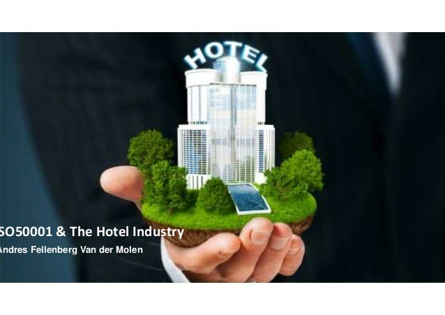 SO50001 & The Hotel Industry Andres Fellenberg Van der Molen