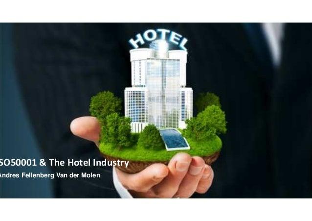 SO50001 & The Hotel Industry Andres Fellenberg Van der Molen