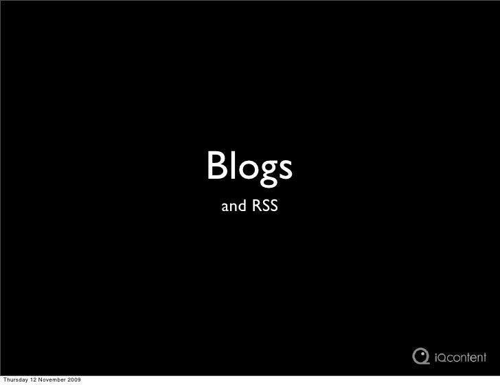 Blogs                             and RSS     Thursday 12 November 2009