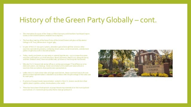 the green party of the united By mike feinstein, green party of california the green party in the us exists today as an organized political party in most states on the national level, those same state parties come together to form the green party of the united states.