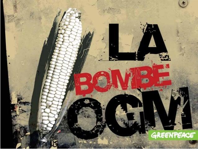 La bombe OGM Témoignages sur l'impossible coexistence des filières OGM et sans OGM Introduction L'incontrôlable contaminat...