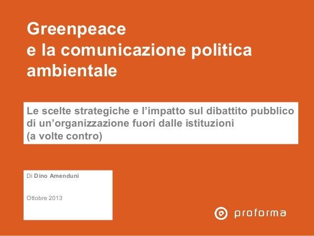 Greenpeace e la comunicazione politica ambientale Le scelte strategiche e l'impatto sul dibattito pubblico di un'organizza...